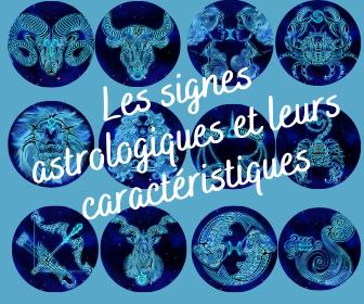 Quelles sont les caractéristiques des signes astrologiques ?